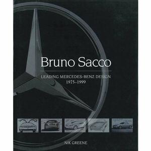 数々の傑作車両でメルセデス・ベンツ黄金期をリードしたブルーノ・サッコの作品資料集【新書紹介】