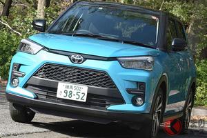 トヨタ「ライズ」は「C-HR」とは違う!? 身の丈にあった小型SUVが着実に売れる訳